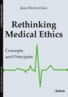 Rethinking Medical Ethics: Concepts and Principles (Studies in Medical Philosophy) Cover Image