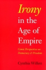 Irony in the Age of Empire: Comic Perspectives on Democracy and Freedom (American Philosophy) Cover Image