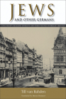 Jews and Other Germans: Civil Society, Religious Diversity, and Urban Politics in Breslau, 1860–1925 (George L. Mosse Series in the History of European Culture, Sexuality, and Ideas) Cover Image