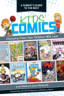 A Parent's Guide to the Best Kids' Comics: Choosing Titles Your Children Will Love Cover Image