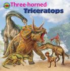 Three-Horned Triceratops (When Dinosaurs Ruled the Earth) Cover Image