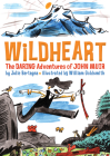 Wildheart: The Daring Adventures of John Muir Cover Image