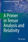 A Primer in Tensor Analysis and Relativity (Undergraduate Lecture Notes in Physics) Cover Image