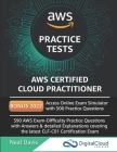 AWS Certified Cloud Practitioner Practice Tests 2019: 390 AWS Practice Exam Questions with Answers & detailed Explanations Cover Image