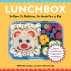 Lunchbox: 100 Ingenious Ideas for Kid-Approved Meals Cover Image