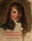 Thomas Lawrence: Coming of Age Cover Image