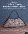 Yoko Saito's Quilts and Projects from My Favorite Fabrics: Centenary Collection by Yoko Saito Cover Image