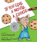 If You Give a Mouse a Cookie: Extra Sweet Edition (If You Give...) Cover Image