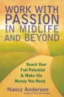 Work with Passion in Midlife and Beyond: Reach Your Full Potential & Make the Money You Need Cover Image