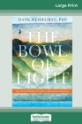 The Bowl of Light: Ancestral Wisdom from a Hawaiian Shaman (16pt Large Print Edition) Cover Image
