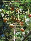 The New Food Garden: Growing Beyond the Vegetable Garden Cover Image