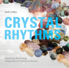 Crystal Rhythms: Exploring the Energy Potentials of Crystals & Stones Cover Image