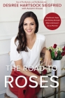The Road to Roses: Heartbreak, Hope, and Finding Strength When Life Doesn't Go as Planned Cover Image