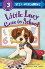 Little Lucy Goes to School (Step into Reading) Cover Image