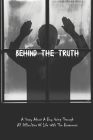 Behind The Truth - A Story About A Boy Going Through All Difficulties Of Life With The Braveness: Child Abuse And Neglect Cases Cover Image
