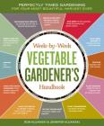 Week-by-Week Vegetable Gardener's Handbook: Perfectly Timed Gardening for Your Most Bountiful Harvest Ever Cover Image