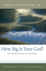 How Big Is Your God?: The Freedom to Experience the Divine Cover Image