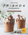 Inspired by Friends Cookbook: Central Perks and Beyond Cover Image