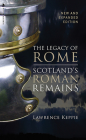 The Legacy of Rome: Scotland's Roman Remains Cover Image