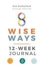 8 Wise Ways 12-Week Journal Cover Image