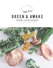 Green and Awake: Gourmet Vegan Recipes Cover Image