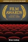 Film Awards: A Reference Guide to US & UK Film Awards Volume One 1927/8-1959 Cover Image