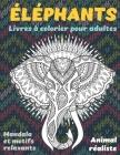 Livres à colorier pour adultes - Mandala et motifs relaxants - Animal réaliste - Éléphants Cover Image