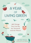 A Year of Living Green: 365 Things You Can Do for Yourself and the Planet Cover Image