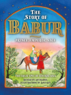 The Story of Babur: Prince, Emperor, Sage Cover Image