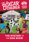 The Mystery at the Dog Show (The Boxcar Children Mysteries #35) Cover Image