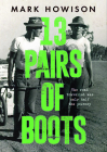 13 Pairs of Boots: The Road Travelled Was Only Half the Journey Cover Image