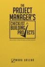 The Project Manager's Checklist for Building Projects: Delivery Strategies & Processes Cover Image
