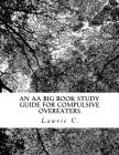 An AA Big Book Study Guide for Compulsive Overeaters Cover Image