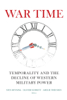 War Time: Temporality and the Decline of Western Military Power Cover Image