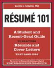 Resume 101: A Student and Recent-Grad Guide to Crafting Resumes and Cover Letters That Land Jobs Cover Image