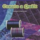 Create a Quilt: Understand Concepts of Area (Math Masters: Measurement and Data) Cover Image