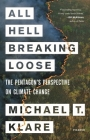 All Hell Breaking Loose: The Pentagon's Perspective on Climate Change Cover Image