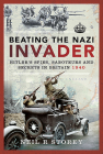 Beating the Nazi Invader: Hitler's Spies, Saboteurs and Secrets in Britain 1940 Cover Image