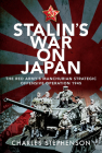 Stalin's War on Japan: The Red Army's 'Manchurian Strategic Offensive Operation', 1945 Cover Image