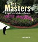 The Masters: 101 Reasons to Love Golf's Greatest Tournament Cover Image