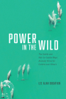 Power in the Wild: The Subtle and Not-So-Subtle Ways Animals Strive for Control over Others Cover Image