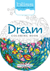 Bliss Dream Coloring Book: Your Passport to Calm (Adult Coloring) Cover Image