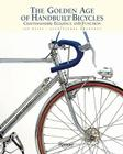 The Golden Age of Handbuilt Bicycles: Craftsmanship, Elegance, and Function Cover Image