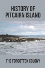 History Of Pitcairn Island: The Forgotten Colony: Funny Novels Cover Image