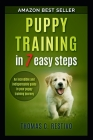 Puppy training in 7 easy steps: An incredible and indispensable guide in your puppy training journey Cover Image