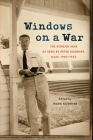 Windows on a War: The Korean War as Seen by Peter Koerner, USAF, 1950-1953 Cover Image
