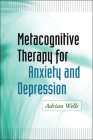 Metacognitive Therapy for Anxiety and Depression Cover Image