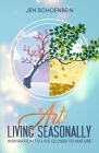 The Art of Living Seasonally Cover Image