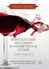 Hospitality, Rape and Consent in Vampire Popular Culture: Letting the Wrong One in (Palgrave Gothic) Cover Image
