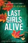 Last Girls Alive: A totally addictive crime thriller and mystery novel Cover Image